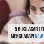 5 Buku yang Bisa Membantu Anda Lebih Siap Menghadapi New Normal