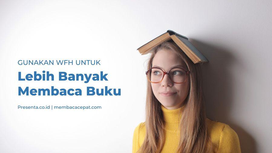 Gunakan WFH Untuk Lebih Banyak Membaca Buku