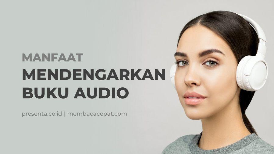 Ini Manfaat yang Anda Dapatkan Lewat Mendengarkan Buku Audio