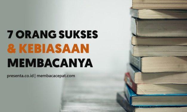 7 Orang Sukses dan Kebiasaan Membaca Mereka