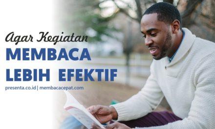 Agar Kegiatan Membaca Jadi Lebih Efektif