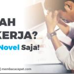 Lelah Bekerja? Baca Novel Saja!
