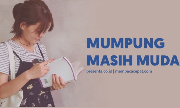 Mumpung Masih Muda: Belajar Membaca Cepat